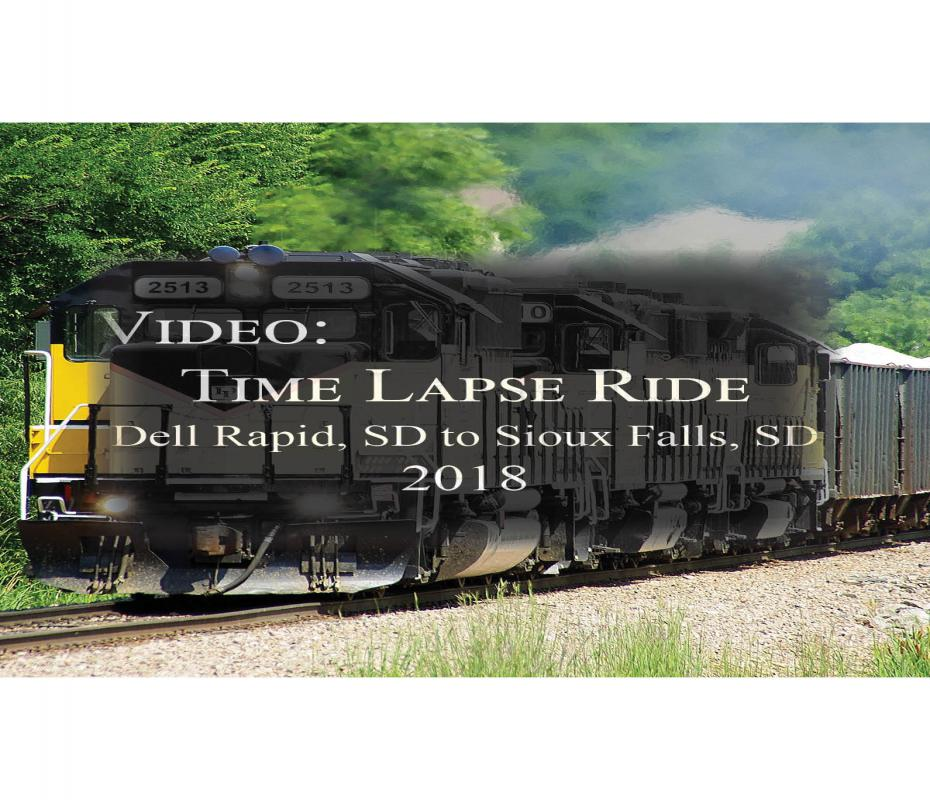 Time Lapse Train Ride - Dell Rapids to Sioux Falls 2018